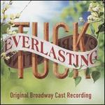 Tuck Everlasting [Original Broadway Cast Recording]
