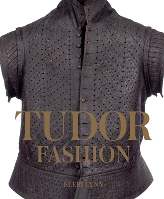 Tudor Fashion: Dress at Court - Lynn, Eleri