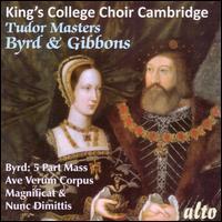 Tudor Masters: Byrd & Gibbons - Jacobean Consort of Viols; King's College Choir of Cambridge (choir, chorus); David Willcocks (conductor)