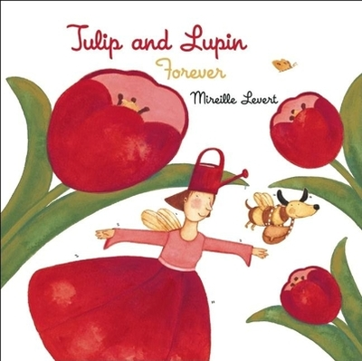 Tulip and Lupin Forever - Amado, Elisa (Translated by)