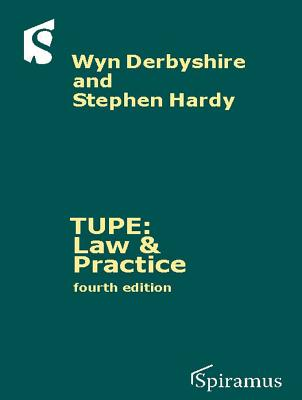 TUPE: Law and Practice - Derbyshire, Wyn, and Hardy, Stephen