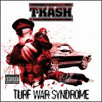 Turf War Syndrome - T-K.A.S.H.