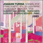 Turina: Serenata, Op. 87; String Quartet, Op. 4; Las Musas de Andalucía, Op. 93