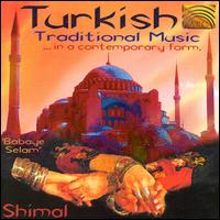 Turkish Traditional Music in a Contemporary Form - Shimal