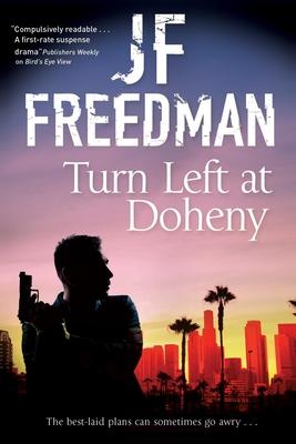 Turn Left at Doheny - Freedman, J. F.