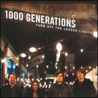 Turn Off The Lesser Lights - 1000 Generations