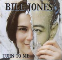 Turn to Me - Bill Jones