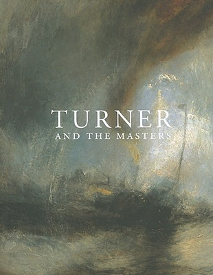 Turner and the Masters - Solkin, David (Editor)
