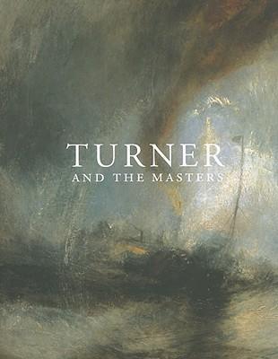 Turner and the Masters - Solkin, David (Editor)