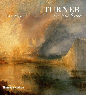 Turner in His Time - Wilton, Andrew