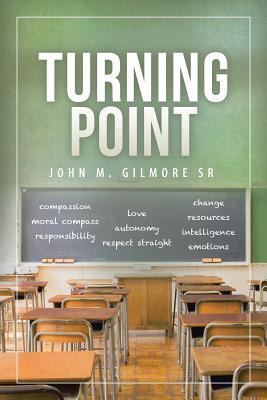 Turning Point - Gilmore Sr, John M