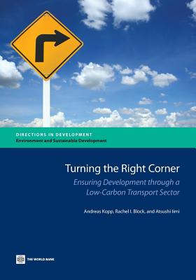 Turning the Right Corner: Ensuring Development Through a Low-Carbon Transport Sector - Kopp, Andreas, and Block, Rachel I, and IIMI, Atsushi