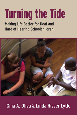 Turning the Tide: Making Life Better for Deaf and Hard of Hearing Schoolchildren - Oliva, Gina A