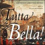 Tutta Bella! A Venetian Christmas Revels