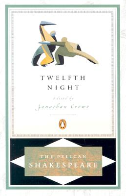 Twelfth Night Pel: Revised Edition - Shakespeare, William, and Crewe, Jonathan (Introduction by), and Braunmuller, A R (Editor)