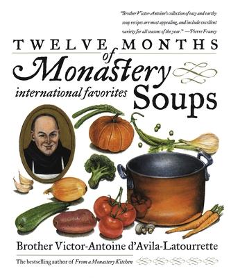 Twelve Months of Monastery Soups - D'Avila-La Tourette, Victor-Antoine