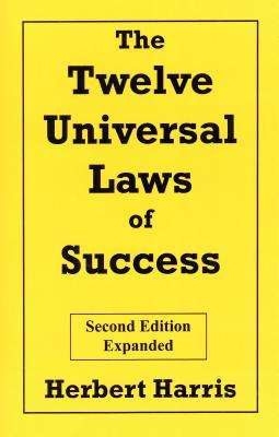 Twelve Universal Laws of Success - Harris, Herbert