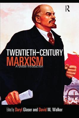 Twentieth-Century Marxism: A Global Introduction - Daryl, Glaser D