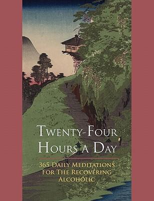 Twenty-Four Hours A Day - Anonymous