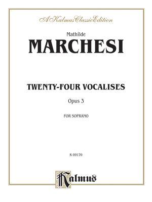 Twenty-Four Vocalises for Soprano, Op. 3 - Marchesi, Mathilde Castrone (Composer)