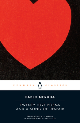 Twenty Love Poems and a Song of Despair - Neruda, Pablo, and Merwin, W S (Translated by), and Garcia, Cristina (Introduction by)