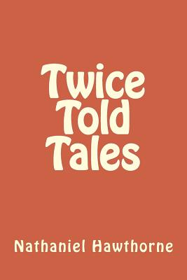 Twice Told Tales - Hawthorne, Nathaniel