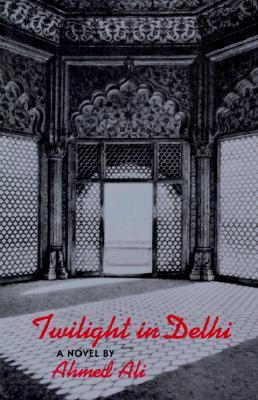 Twilight in Delhi - Ali, Ahmed