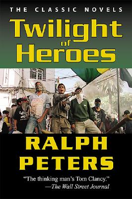 Twilight of Heroes - Peters, Ralph