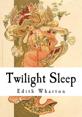 Twilight Sleep - Wharton, Edith