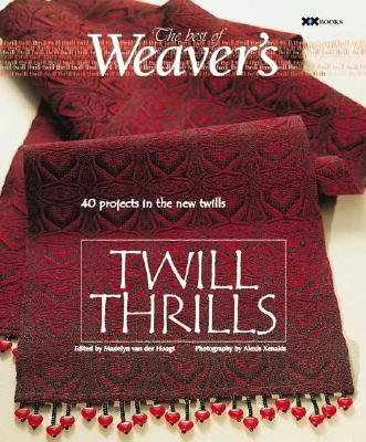 Twill Thrills: The Best of Weaver's - Van Der Hoogt, Madelyn (Editor), and Xenakis, Alexis (Photographer)