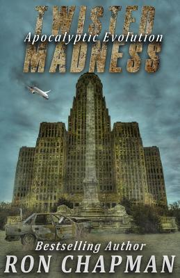 Twisted Madness, Apocalyptic Evolution - Chapman, Ron W