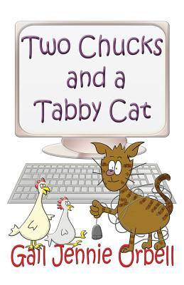 Two Chucks and a Tabby Cat, Book One - 2012 - Orbell, Gail Jennie