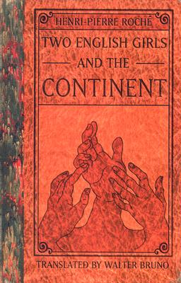 Two English Girls and the Continent - Roche, Henri Pierre, and Bruno, Walter (Translated by)