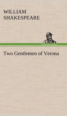 Two Gentlemen of Verona - Shakespeare, William