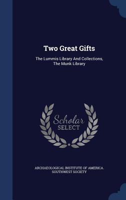 Two Great Gifts: The Lummis Library and Collections, the Munk Library - Archaeological Institute of America Sou (Creator)