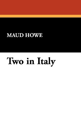 Two in Italy - Howe, Maud