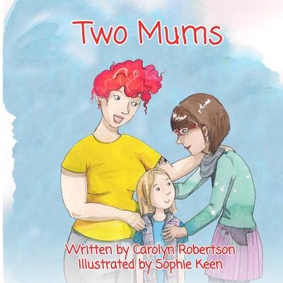 Two Mums - Robertson, Carolyn