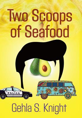 Two Scoops of Seafood - Knight, Gehla S