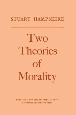 Two Theories of Morality - Hampshire, Stuart