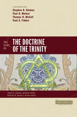 Two Views on the Doctrine of the Trinity - Holmes, Stephen R, and Molnar, Paul D, and McCall, Thomas H