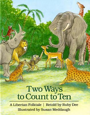 Two Ways to Count to Ten: A Liberian Folktale - Dee, Ruby