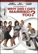 Tyler Perry's Why Did I Get Married Too? [WS] - Tyler Perry