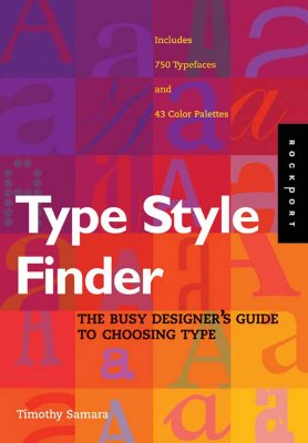 Type Style Finder: The Busy Designer's Guide to Type - Samara, Timothy