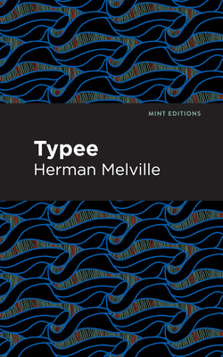 Typee - Melville, Herman, and Editions, Mint (Contributions by)