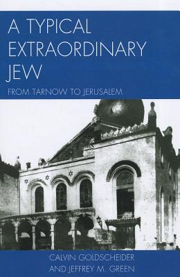 Typical Extraordinary Jew: Frompb - Goldscheider, Calvin, Dr., and Green, Jeffrey M