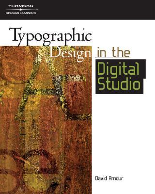 Typographic Design in the Digital Studio: Design Concepts - Amdur, David