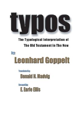 Typos: The Typological Interpretation of the Old Testament in the New - Goppelt, Leonhard, and Madvig, Donald H (Translated by)