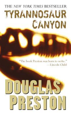 Tyrannosaur Canyon - Preston, Douglas