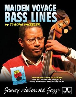 Tyrone Wheeler Bass Lines-Transcribed From Volume 54 'Maiden Voyage' - Evan Barker