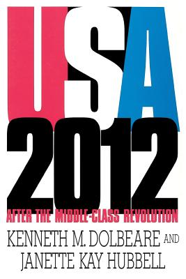 U.S.A. 2012: After the Middle-Class Revolution - Dolbeare, Kenneth M., and Hubbell, Janette Kay